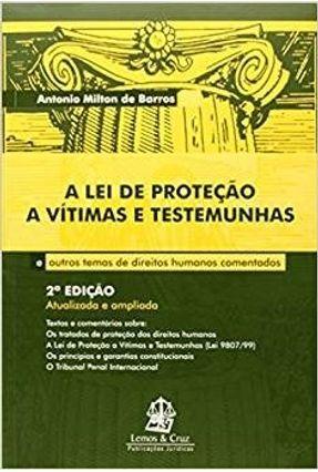 A Lei de Proteção a Vítimas e Testemunhas - 2ª edição - Barros,Antonio Milton de | Nisrs.org
