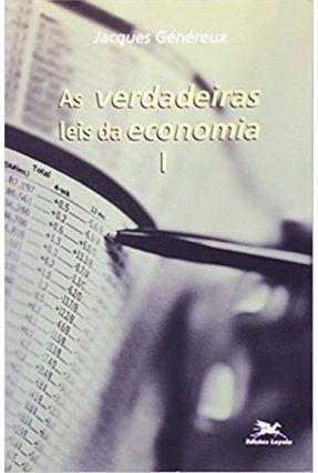 As Verdadeiras Leis da Economia 1 - Genereux,Jacques | Nisrs.org