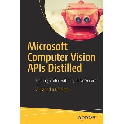 Microsoft Computer Vision APIs Distilled - Getting Started With Cognitive Services