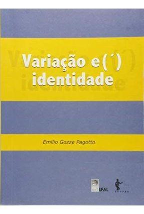 Variação e Identidade - Pagotto,Emilio Gozze | Nisrs.org