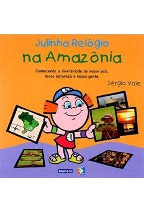Julinha Relógio em na Amazônia - Vale,Sérgio   Tagrny.org