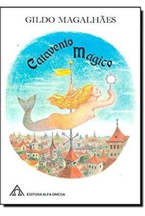 Catavento Mágico - Magalhaes,Gildo | Nisrs.org