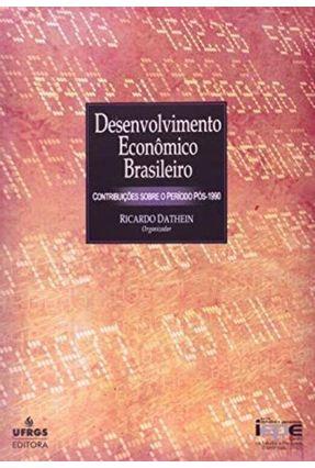 Desenvolvimento Econômico Brasileiro - Dathein,Ricardo | Tagrny.org