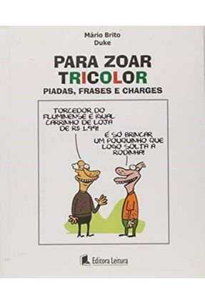 Piadas para Zoar Tricolor - Piadas , Frases e Charges - Duke,Mário Brito   Hoshan.org