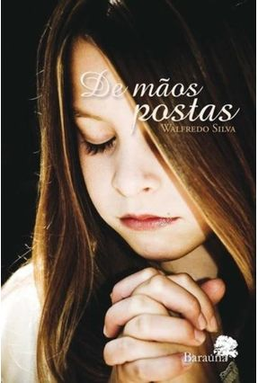 De Mãos Postas - Silva,Walfredo   Nisrs.org