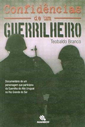 Confidências de um Guerrilheiro - Branco,Teoblado | Nisrs.org