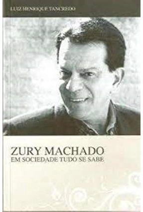 Zury Machado - Em Sociedade Tudo Se Sabe - Tancredo,Luiz Henrique pdf epub