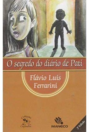 O Segredo do Diário de Pati - Ferrarini,Flavio Luis   Nisrs.org