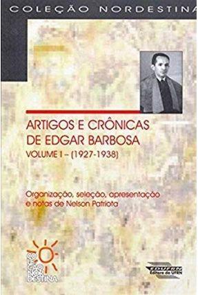 Artigos e Crônicas De Edgar Barbosa - Organização, Seleção, Apresentação e Notas De Nelson Patriota - Patriota,Nelson   Tagrny.org