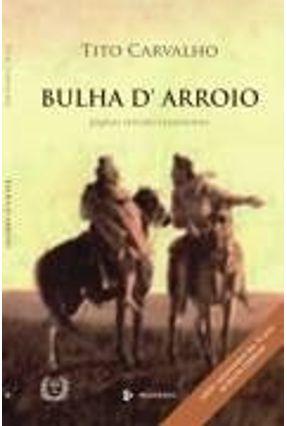 Bulha D' Arroio - Carvalho,Tito pdf epub