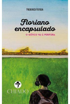 Floriano Encapsulado - Feitoza,Frederico | Tagrny.org