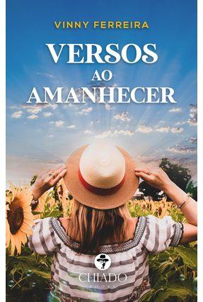 Versos Ao Amanhecer - Ferreira,Vinny | Hoshan.org