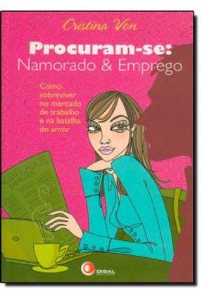 Procuram-se: Namorado & Emprego - Von,Cristina | Hoshan.org