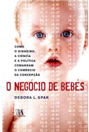 O Negócio De Bebês - Spar,Debora L. | Nisrs.org
