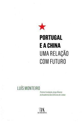 Portugal e A China - Uma Relação Com Futuro - Luis Monteiro | Tagrny.org