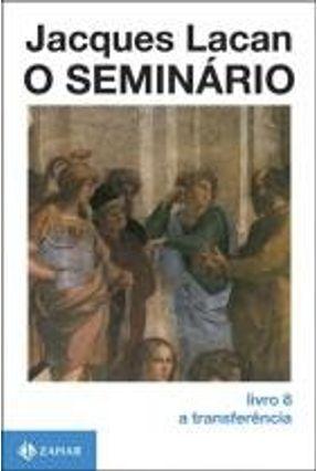 O Seminario Livro 8 - A Transferencia - Lacan,Jacques Lacan,Jacques pdf epub