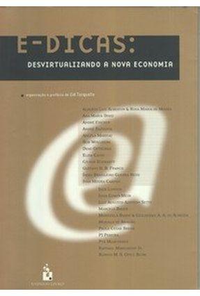 E-Dicas: Desvirtualizando A Nova Economia - Jack London Schwartz,Gilson Diversos Basso,Maristela   Hoshan.org