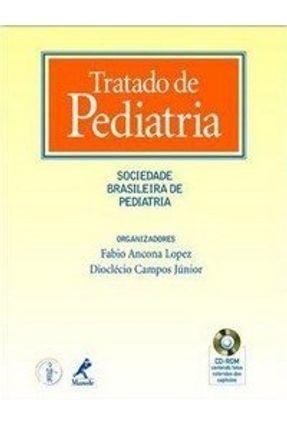Tratado de Pediatria - Sociedade Brasileira de Pediatria - CD-ROM - Lopez,Fábio Ancona Campos Júnior,Dioclécio | Tagrny.org