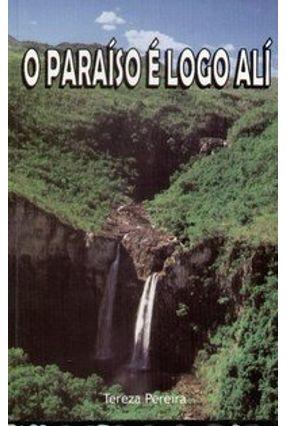 O Paraíso É Logo Alí - Pereira,Tereza pdf epub