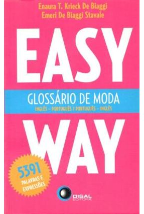 Glossário De Moda - Easy Way - Inglês / Português e Português / Inglês - Stavale,Emeri de Biaggi T. Krieck de Biaggi,Enaura   Tagrny.org