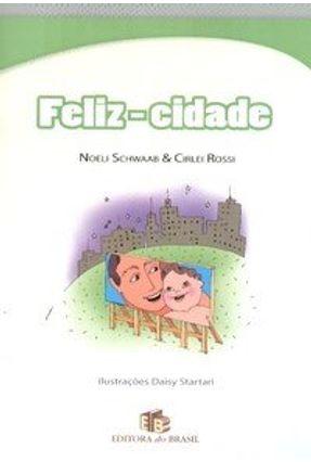 Feliz - Cidade - Schwaab,Noeli Rossi,Cirlei   Hoshan.org