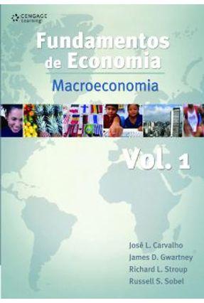 Fundamentos de Economia - Macroeconomia - Vol. 1 - Gwartney,James D. Stroup,Richard L. Carvalho,José L. | Hoshan.org