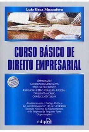 Curso Básico de Direito Empresarial - 2ª Ed. 2007 - Mazzafera,Luiz Braz | Tagrny.org