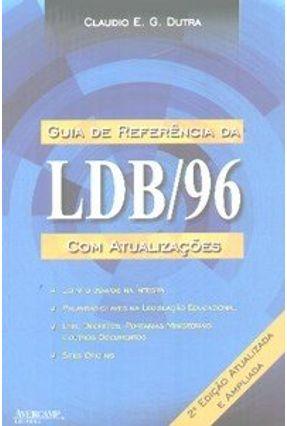 Guia de Referência da Ldb/96 - Com Atualizações - 2ª Ed. 2007 - Dutra,Claudio E. G. | Tagrny.org