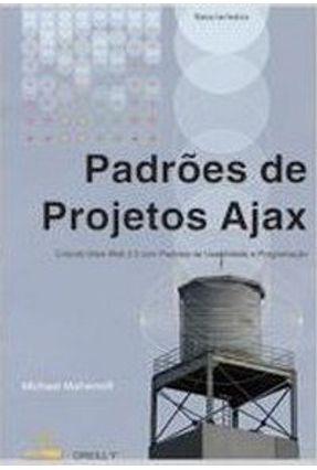 Padrões de Projetos Ajax - Mahemoff,Michael | Tagrny.org