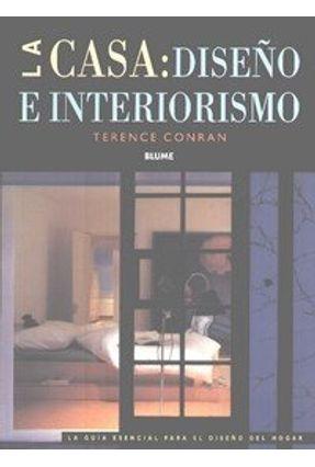 La Casa: Diseño e Interiorismo - Conran,Terence | Hoshan.org