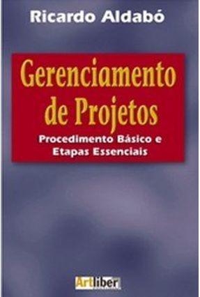 Gerenciamento De Projetos - Procedimento Básico e Etapas Essenciais - Lopez,Ricardo Aldabo   Tagrny.org