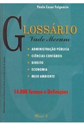 Glossário - Vade Mecum - Fulgencio,Paulo César   Nisrs.org