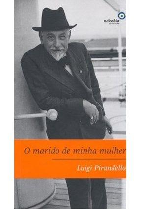 O Marido de Minha Mulher - Pirandello,Luigi   Tagrny.org