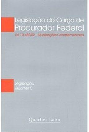 Legislação do Cargo de Procurador Federal - Legislação Quatier 5 - Vieira,Vinícius | Hoshan.org
