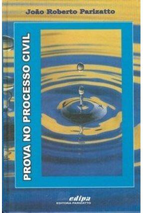 Prova No Processo Civil - Parizatto,Joao Roberto | Hoshan.org
