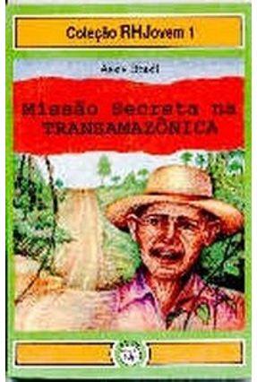 Missão Secreta na Transamazônica - Brasil,Assis | Hoshan.org