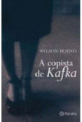 A Copista De Kafka - Bueno,Wilson | Hoshan.org