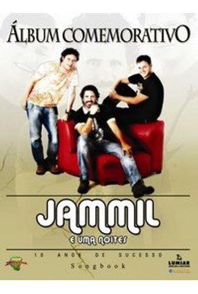 Songbook Jammil e Uma Noites - 10 Anos De Sucesso - Álbum Comemorativo - Vários Autores   Tagrny.org