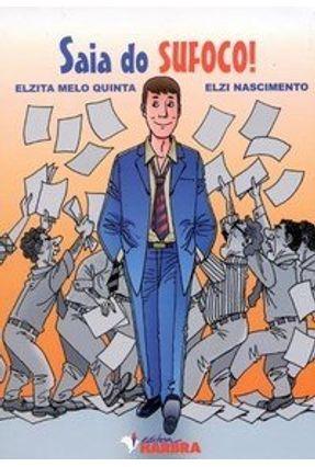 Saia do Sufoco! - Quinta,Elzita Melo Nascimento,Elzi pdf epub