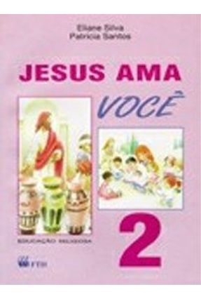 Jesus Ama Voce - 2 - Silva,Eliane | Hoshan.org