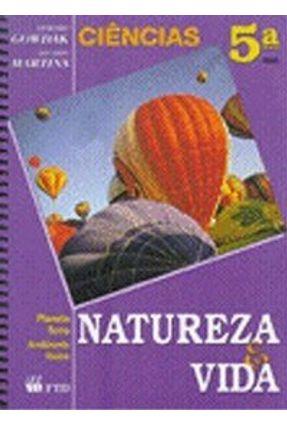 Ciencias - Natureza e Vida 5 Serie - Gowdak,Demetrio | Hoshan.org