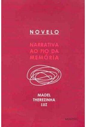 Novelo - Narrativa ao Fio da Memória - Luz,Madel Terezinha pdf epub