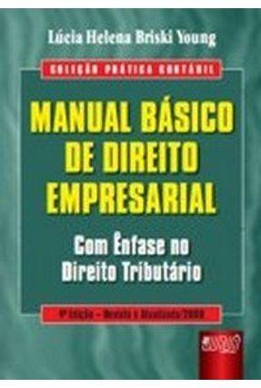 Manual Básico de Direito Empresarial - Com Ênfase no Direito Tributário - 4ª Edição - Young,Lucia Helena Briski   Tagrny.org