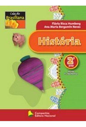 Brasiliana - História 2º Ano - Neves,Ana Maria Bergamin Humberg,Flávia Ricca | Tagrny.org