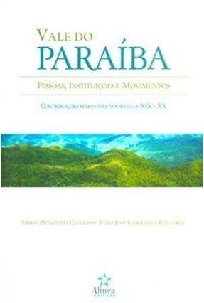 Vale do Paraíba - Pessoas, Instituições e Movimentos - Castilho,Edson Donizetti pdf epub