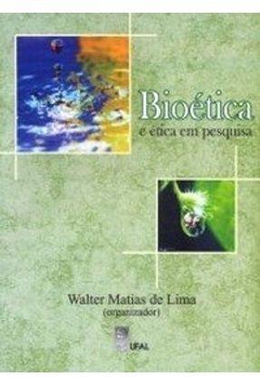 Bioética e Etica em Pesquisa - Lima ,Walter Matias   Nisrs.org