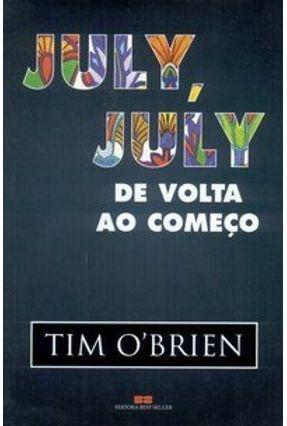 July, July - De Volta ao Começo - O'brien,Tim | Hoshan.org