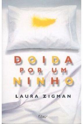 Doida Por um Ninho - Zigman,Laura | Tagrny.org