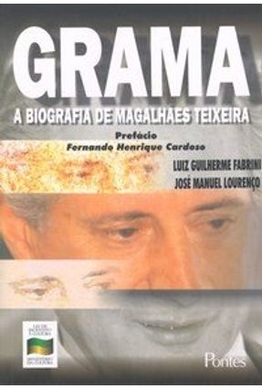 Grama - A Biografia de Magalhães Teixeira - Lourenço,José Manuel Fabrini,Luiz Guilherme pdf epub