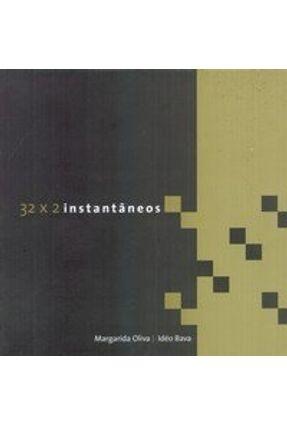 32x2 Instantâneos - Oliva,Margarida Bava,Idéo   Nisrs.org